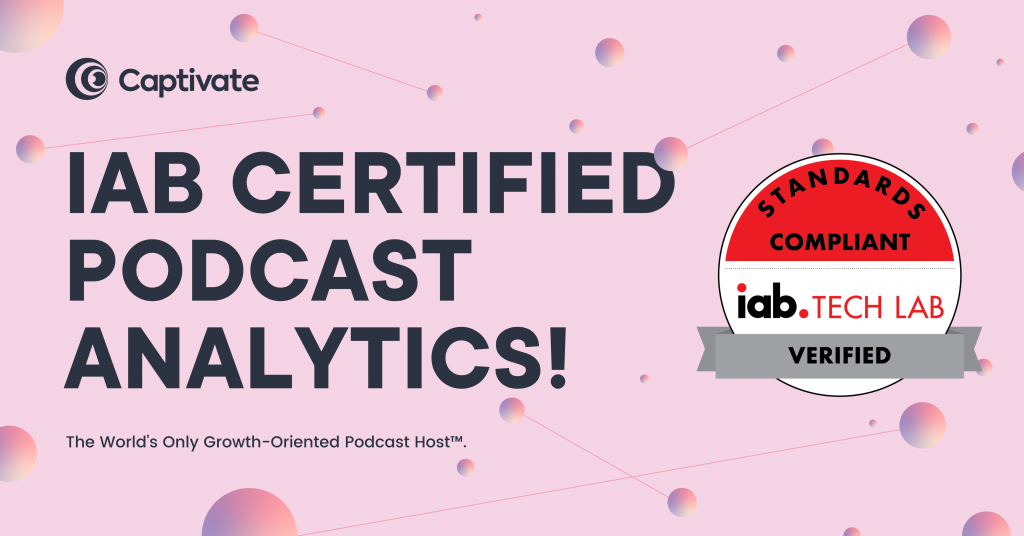 Captivate IAB Certification - Podcast Analytics banner featuring the IAB Tech Lab official verification sticker
