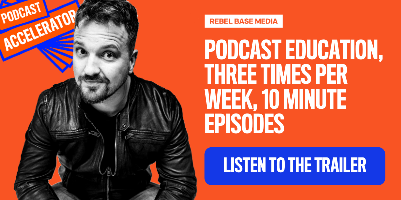 The Podcast Accelerator by Mark Asquith, Rebel Base Media