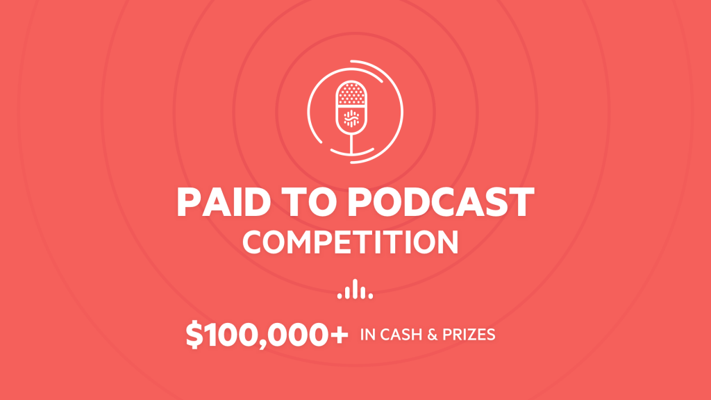 An image promoting Supercast's Paid to Podcast Competition including details of the $100,000 cash and prizes.