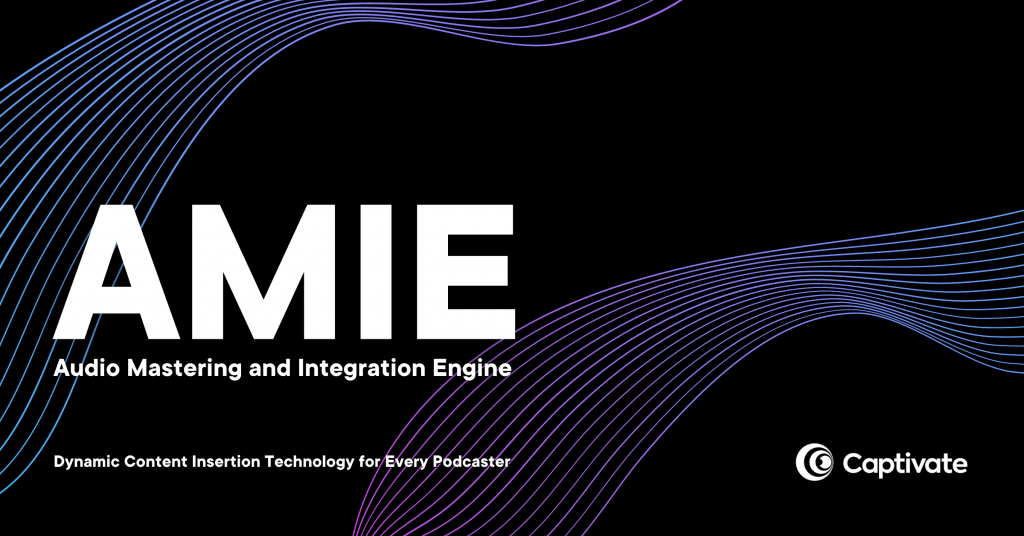 Introducing AMIE, Captivate's Audio Mastering and Integration Engine