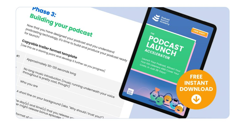 An ipad showing the cover of the podcast launch accelerator crib sheet, with a free instant download button. Behind the ipad is a screenshot of the podcast trailer template.