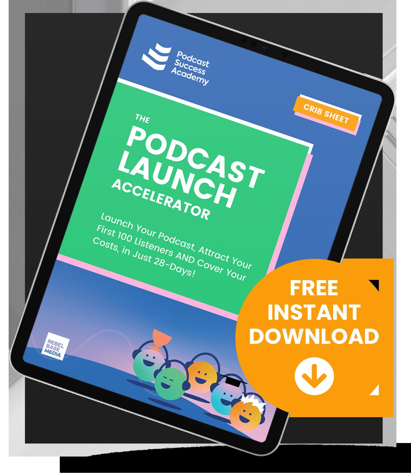 podcast-launch-accelerator-crib-sheet-copy-1329x1536 copy